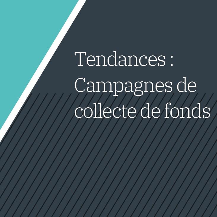 Tendances : Campagnes de collecte de fonds